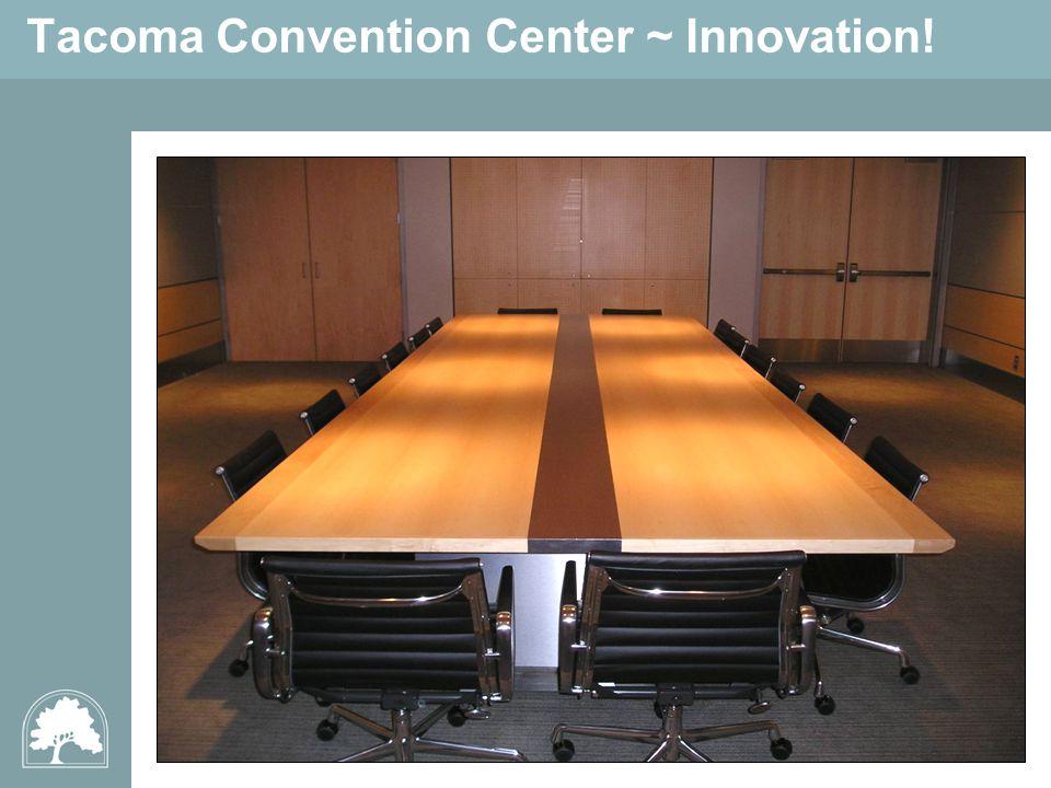 Tacoma Convention Center ~ Innovation!