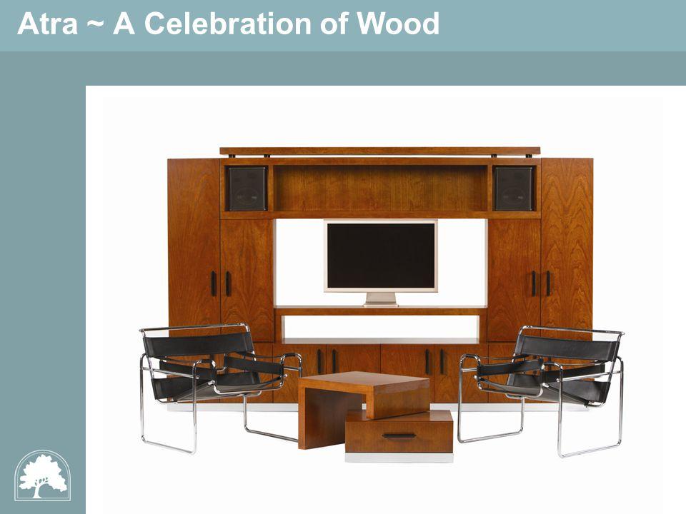 Atra ~ A Celebration of Wood