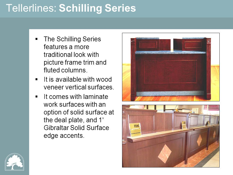 Tellerlines: Schilling Series The Schilling Series features a more traditional look with picture frame trim and fluted columns.