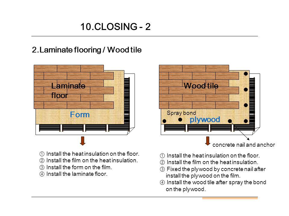 2.Laminate flooring / Wood tile 10.CLOSING - 2 Install the heat insulation on the floor.