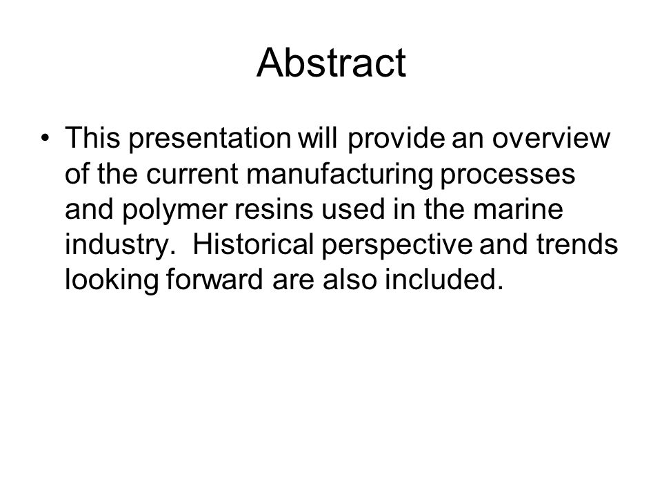 Abstract This presentation will provide an overview of the current manufacturing processes and polymer resins used in the marine industry. Historical