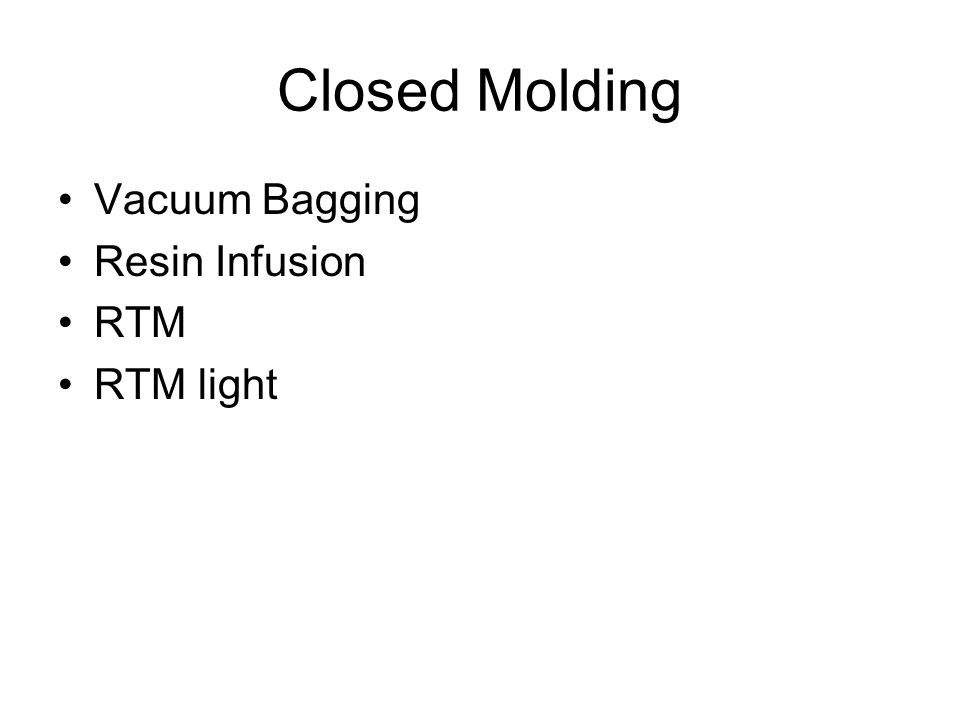 Closed Molding Vacuum Bagging Resin Infusion RTM RTM light