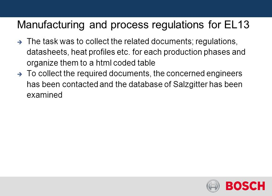 Manufacturing and process regulations for EL13 The task was to collect the related documents; regulations, datasheets, heat profiles etc. for each pro