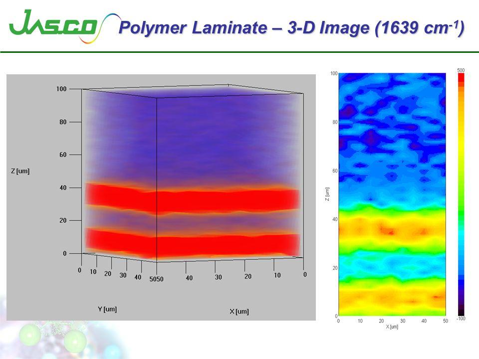 Polymer Laminate – 3-D Image (1639 cm -1 )