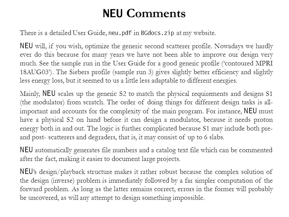 NEU Comments There is a detailed User Guide, neu.pdf in BGdocs.zip at my website.