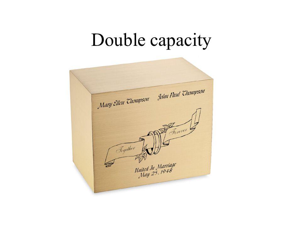 Double capacity