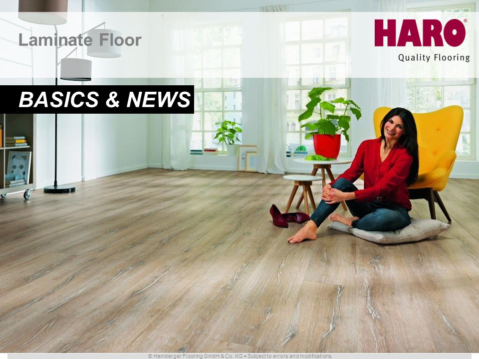 © Hamberger Flooring GmbH & Co. KG Subject to errors and modifications. Laminate Floor BASICS & NEWS