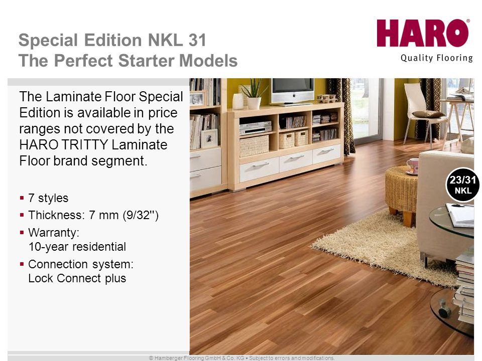 © Hamberger Flooring GmbH & Co. KG Subject to errors and modifications. Special Edition NKL 31 The Perfect Starter Models The Laminate Floor Special E