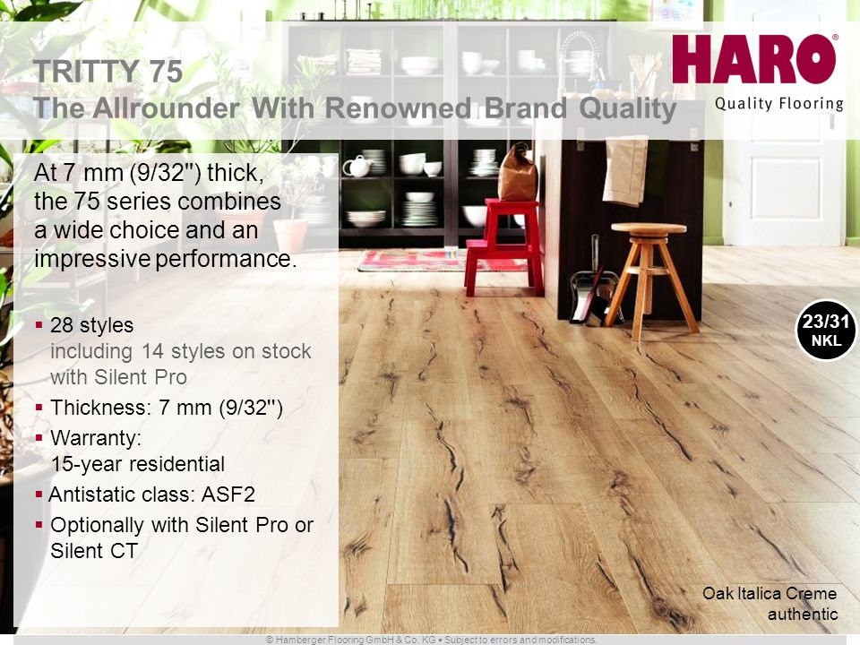 © Hamberger Flooring GmbH & Co. KG Subject to errors and modifications. TRITTY 75 The Allrounder With Renowned Brand Quality At 7 mm (9/32'') thick, t