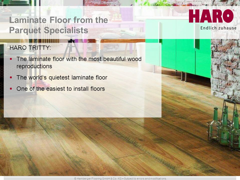 © Hamberger Flooring GmbH & Co. KG Subject to errors and modifications. Laminate Floor from the Parquet Specialists HARO TRITTY: The laminate floor wi