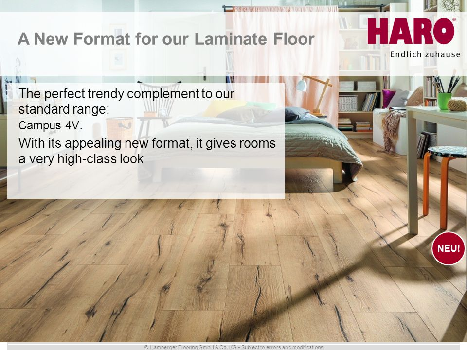 © Hamberger Flooring GmbH & Co. KG Subject to errors and modifications. The perfect trendy complement to our standard range: Campus 4V. With its appea