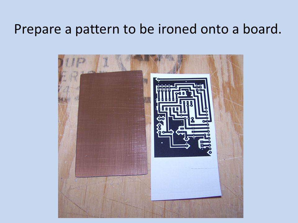 Prepare a pattern to be ironed onto a board.