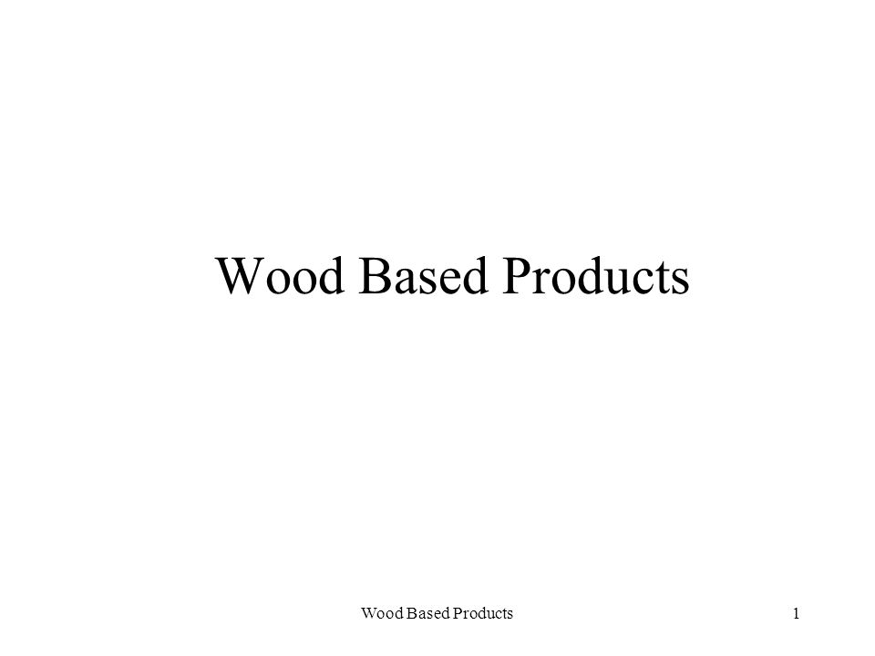 Wood Based Products12 Panel Products