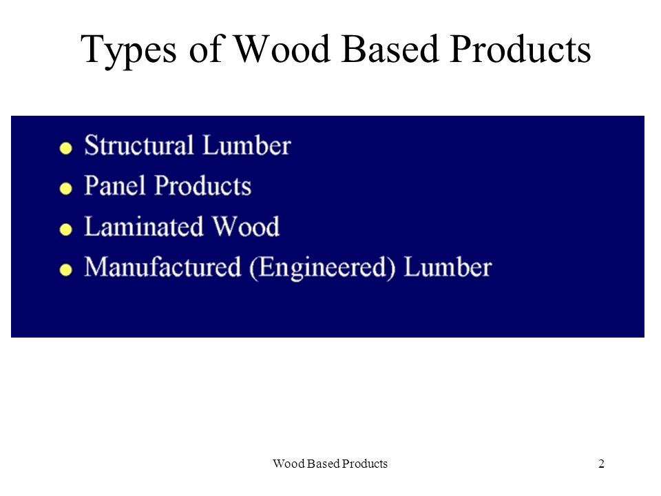 Wood Based Products3 Limitation of Solid Wood