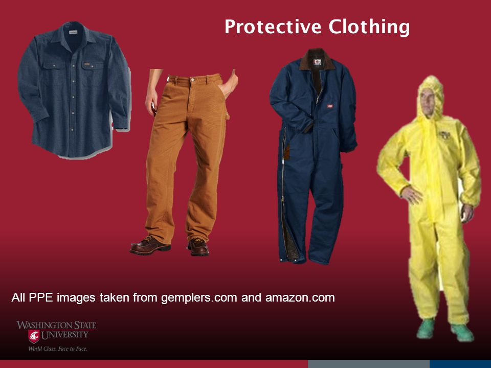 Protective Clothing All PPE images taken from gemplers.com and amazon.com