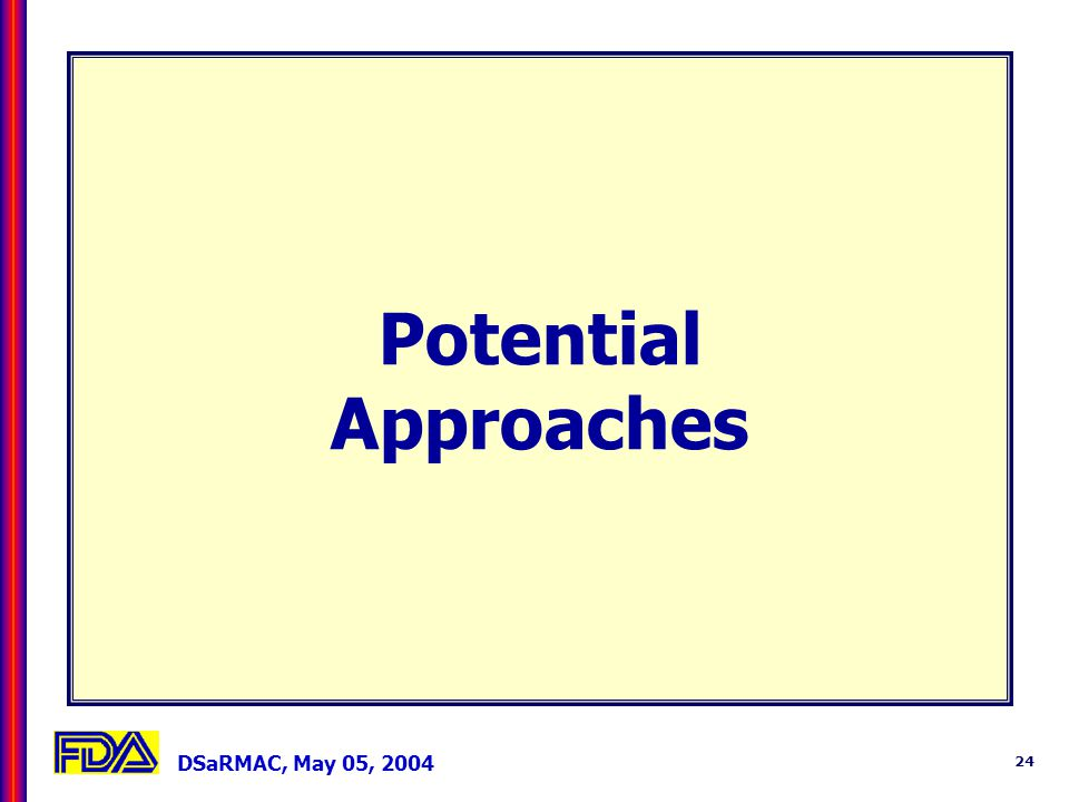 DSaRMAC, May 05, 2004 24 Potential Approaches
