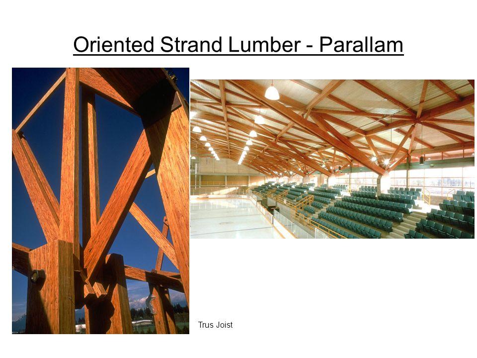 Oriented Strand Lumber - Parallam Trus Joist