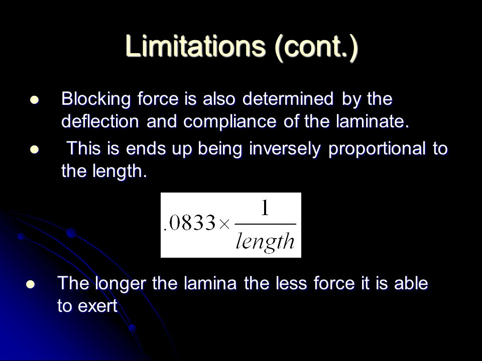 Limitations (cont.) Blocking force is also determined by the deflection and compliance of the laminate.