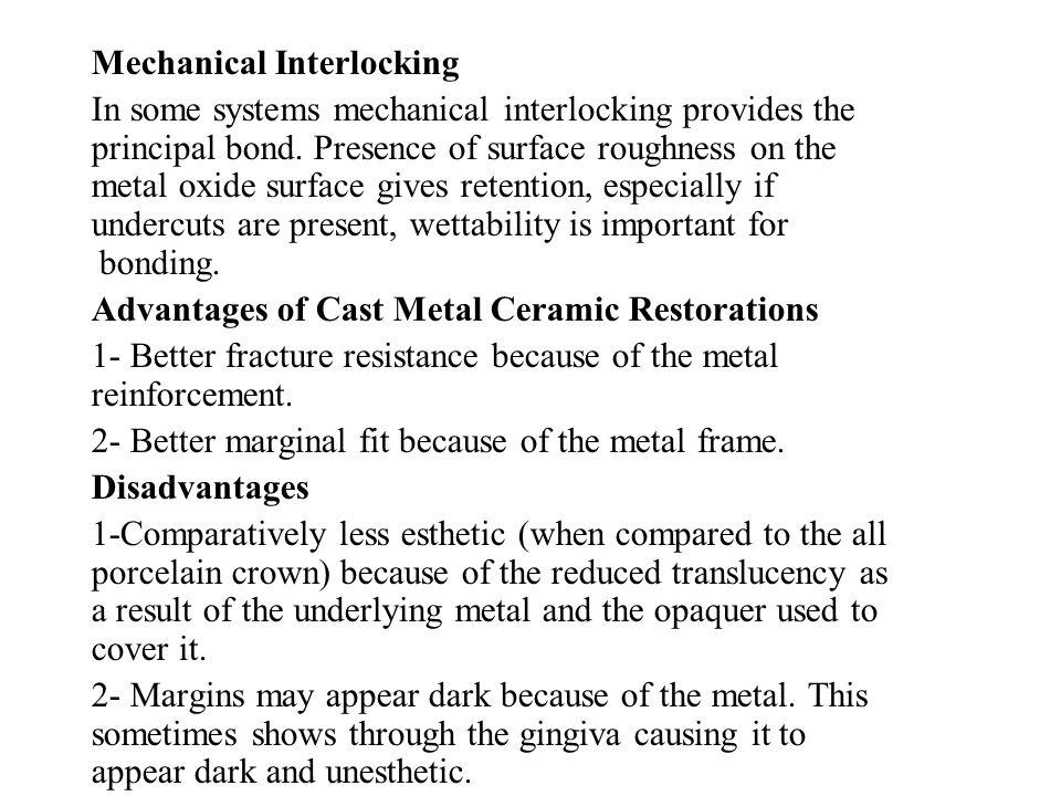 Mechanical Interlocking In some systems mechanical interlocking provides the principal bond. Presence of surface roughness on the metal oxide surface