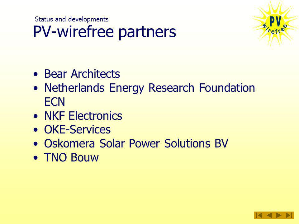 PV-wirefree partners Bear Architects Netherlands Energy Research Foundation ECN NKF Electronics OKE-Services Oskomera Solar Power Solutions BV TNO Bouw Status and developments