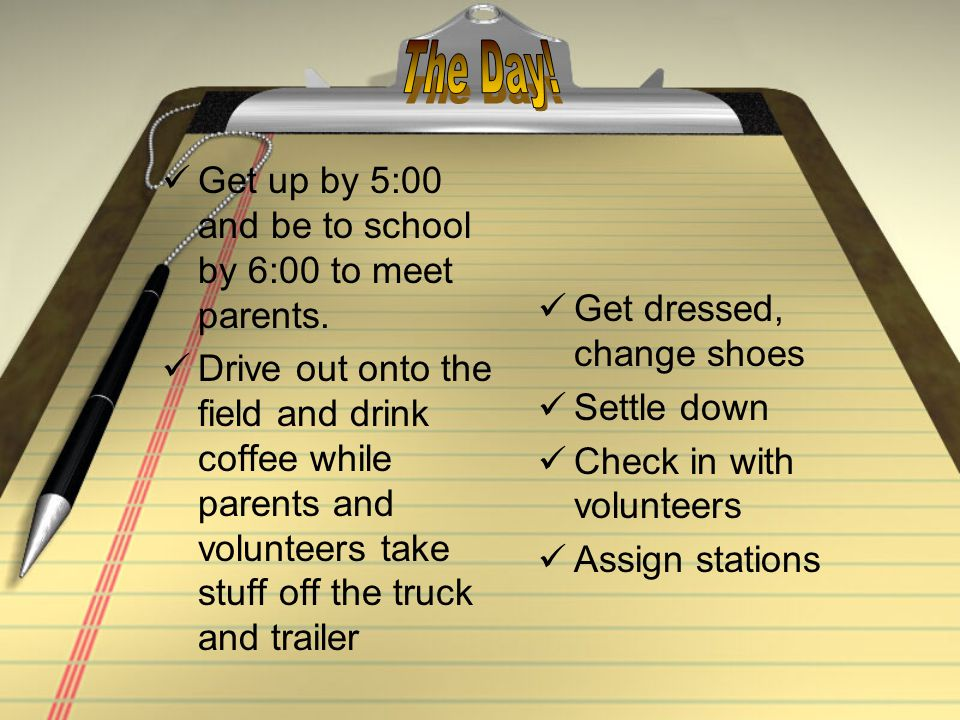 Get up by 5:00 and be to school by 6:00 to meet parents.