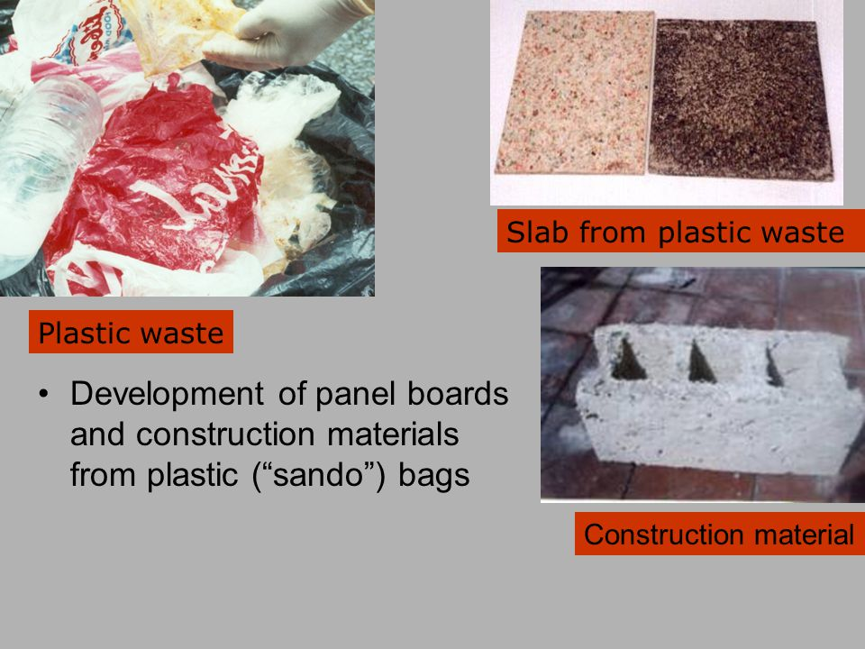 Plastic waste Slab from plastic waste Construction material Development of panel boards and construction materials from plastic (sando) bags