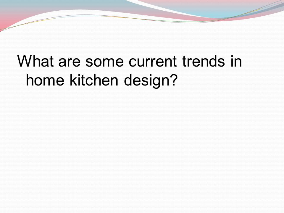 What are some current trends in home kitchen design?