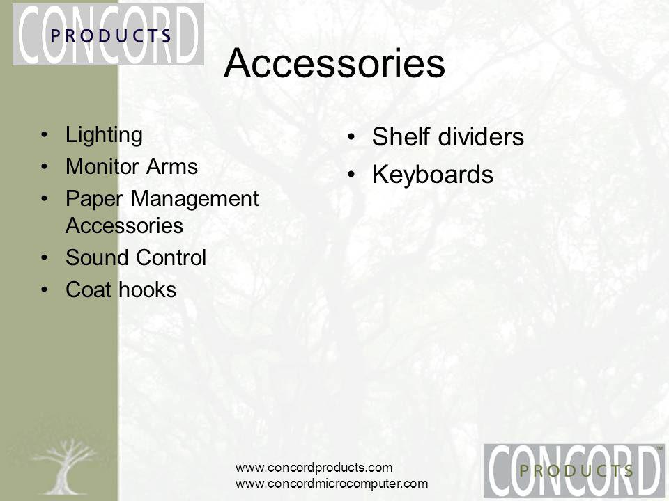 www.concordproducts.com www.concordmicrocomputer.com Accessories Lighting Monitor Arms Paper Management Accessories Sound Control Coat hooks Shelf dividers Keyboards
