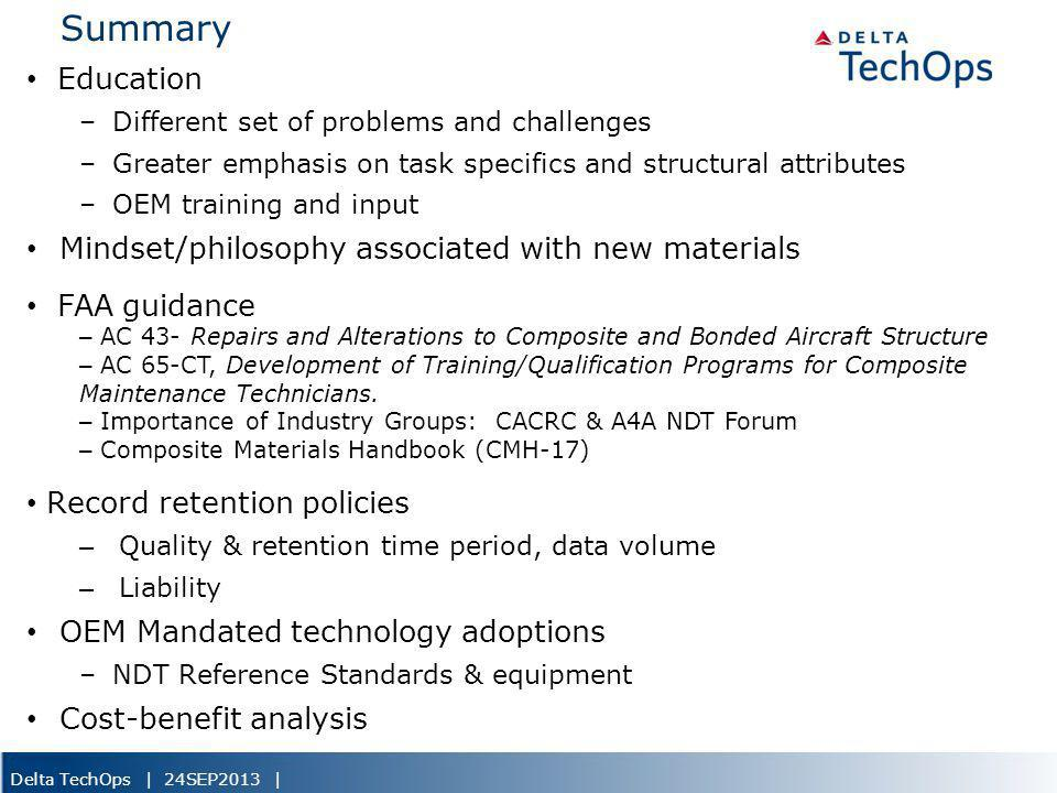 Delta TechOps | 24SEP2013 | Summary Education –Different set of problems and challenges –Greater emphasis on task specifics and structural attributes