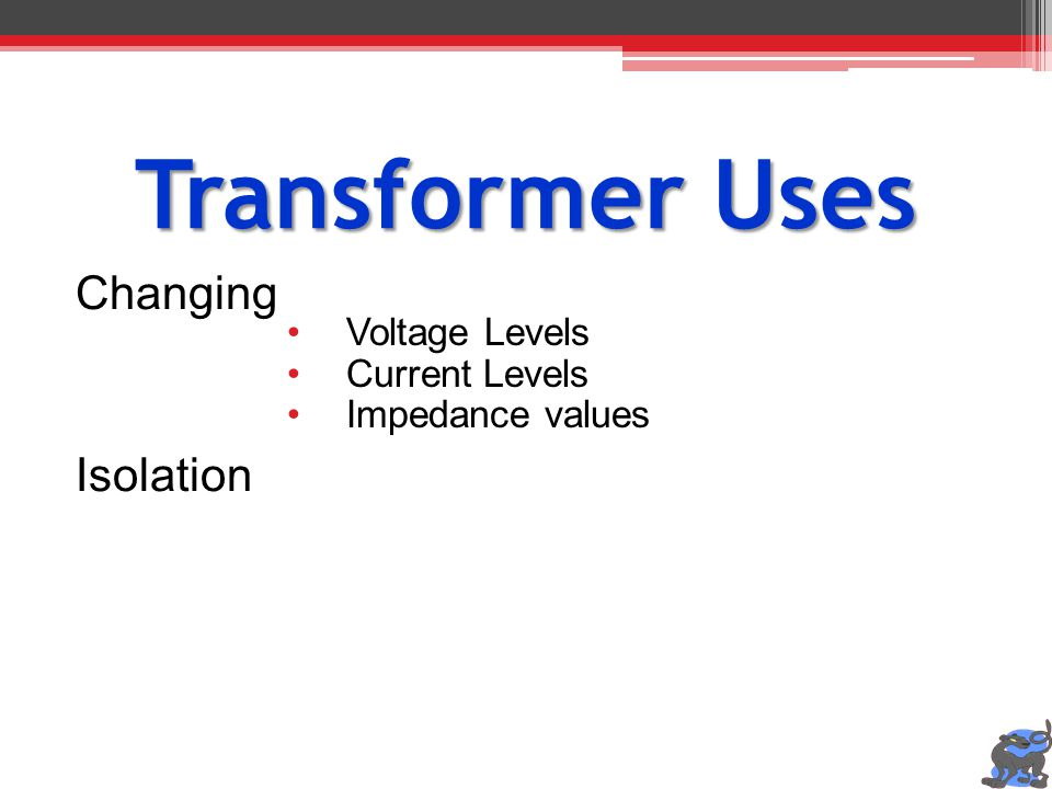 Transformer Uses Changing Isolation Voltage Levels Current Levels Impedance values