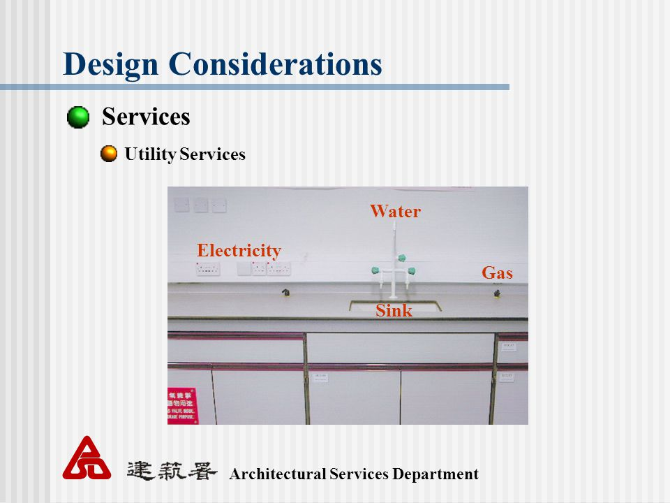 Architectural Services Department Design Considerations Services Utility Services Water Electricity Gas Sink