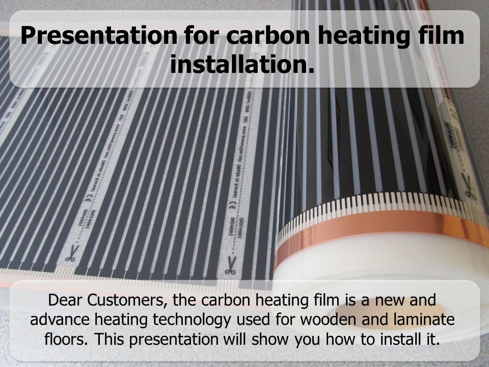Presentation for carbon heating film installation.