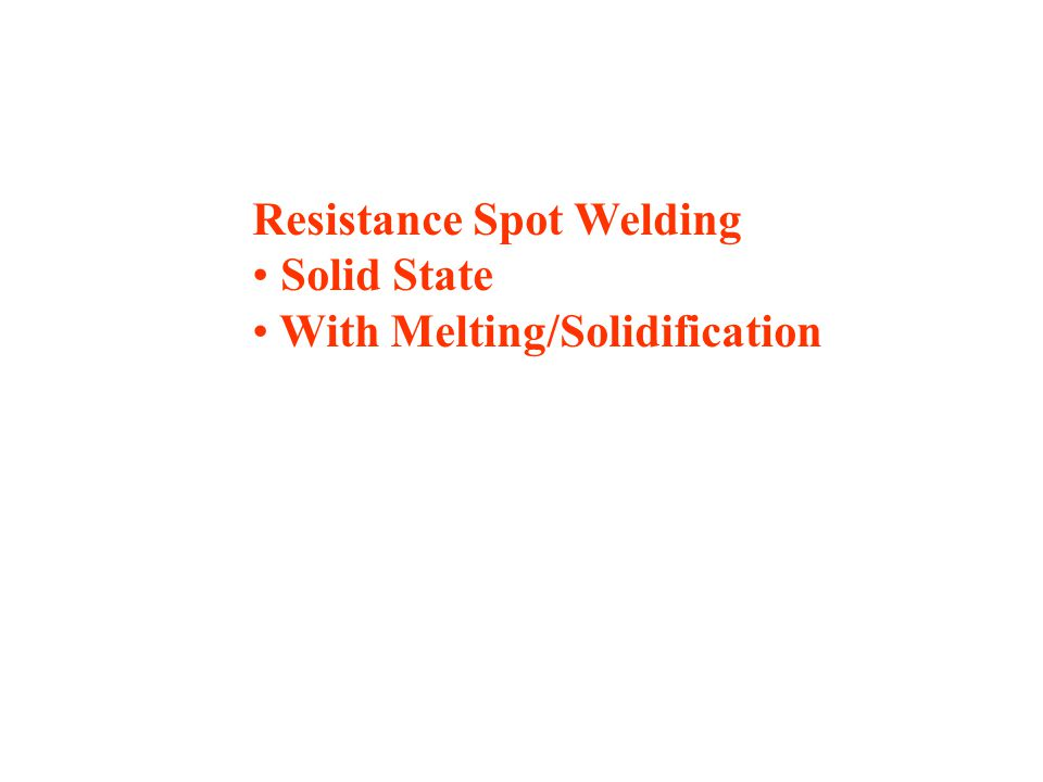 Resistance Spot Welding Solid State With Melting/Solidification