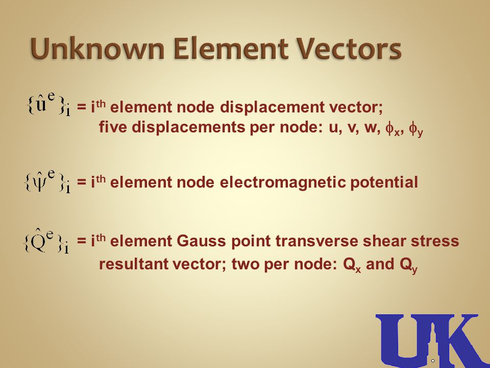 = i th element node displacement vector; five displacements per node: u, v, w, x, y = i th element node electromagnetic potential = i th element Gauss point transverse shear stress resultant vector; two per node: Q x and Q y