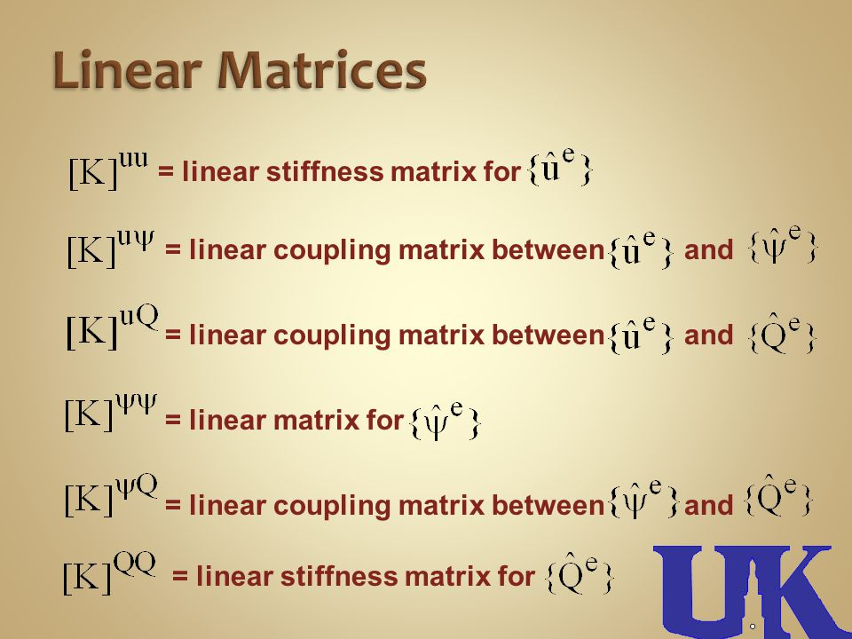 = linear stiffness matrix for = linear coupling matrix between and = linear matrix for = linear stiffness matrix for = linear coupling matrix between and