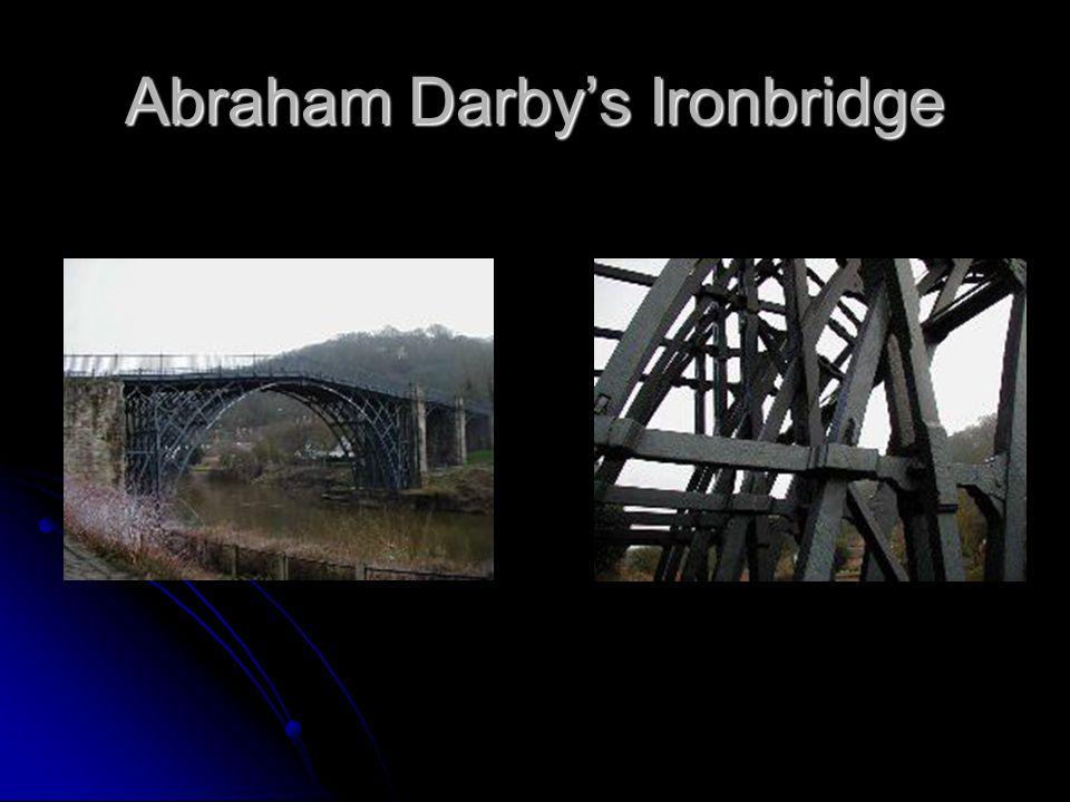 Abraham Darbys Ironbridge