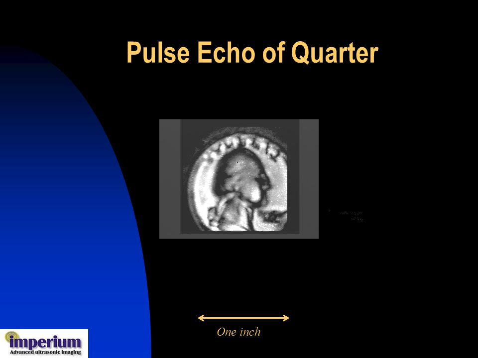 Pulse Echo of Quarter One inch