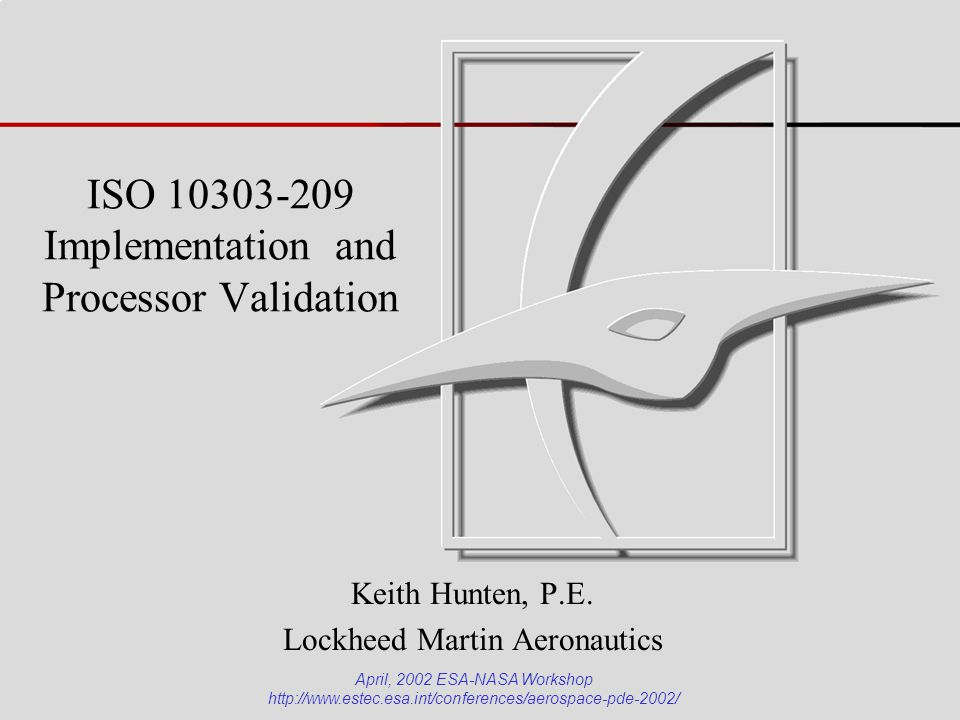 ISO 10303-209 Implementation and Processor Validation Keith Hunten, P.E.