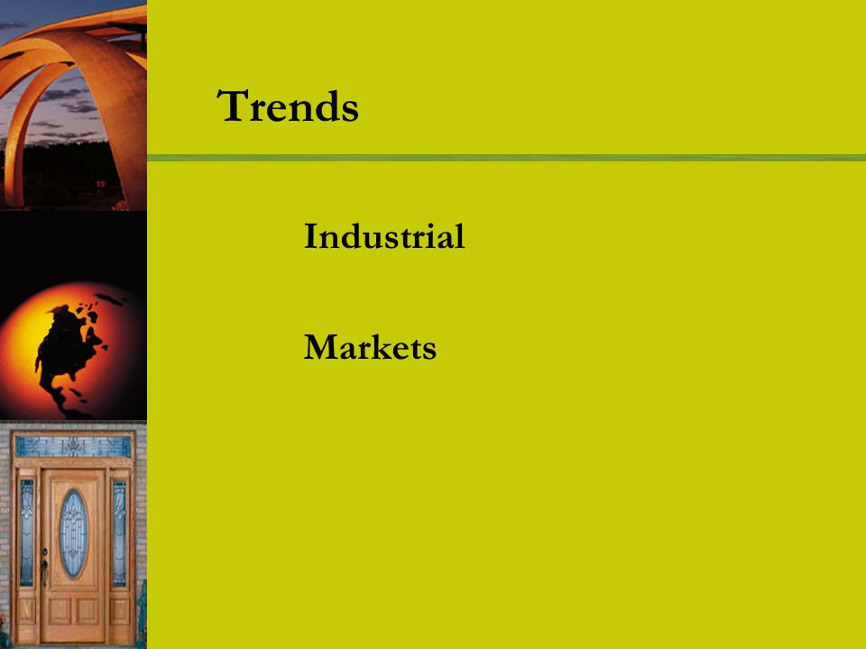 Trends Industrial Markets
