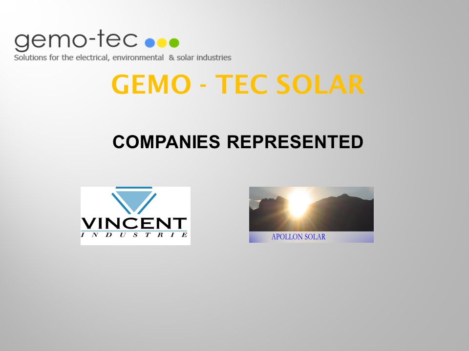 - Founded in 2001 - Research and development of new technologies and marketing strategies for photovoltaic energy systems - Worldwide patents on NICE Technology (New Industrial Cells Encapsulation)
