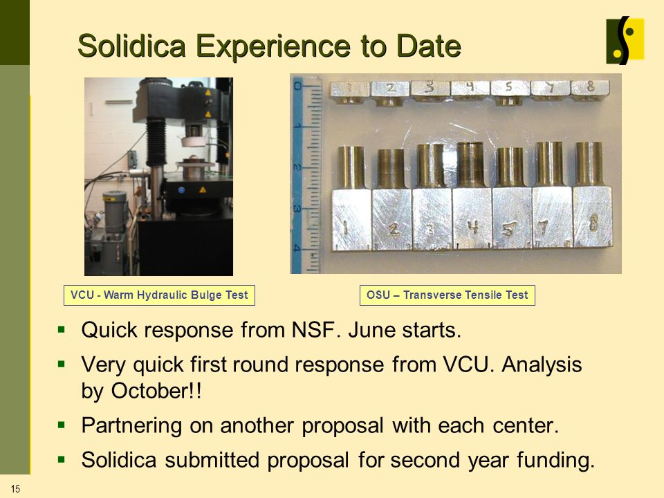 Solidica Experience to Date Quick response from NSF.