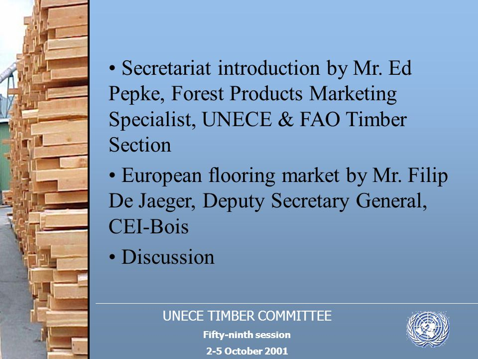 UNECE TIMBER COMMITTEE Fifty-ninth session 2-5 October 2001 Highlights from Forest Products Annual Market Review, 2000-2001 World trade of secondary processed wood products is expanding at a faster rate than trade in primary wood products.