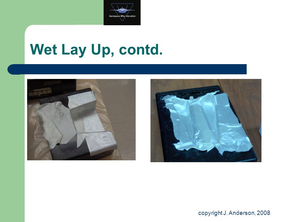 Wet Lay Up, contd. copyright J. Anderson, 2008
