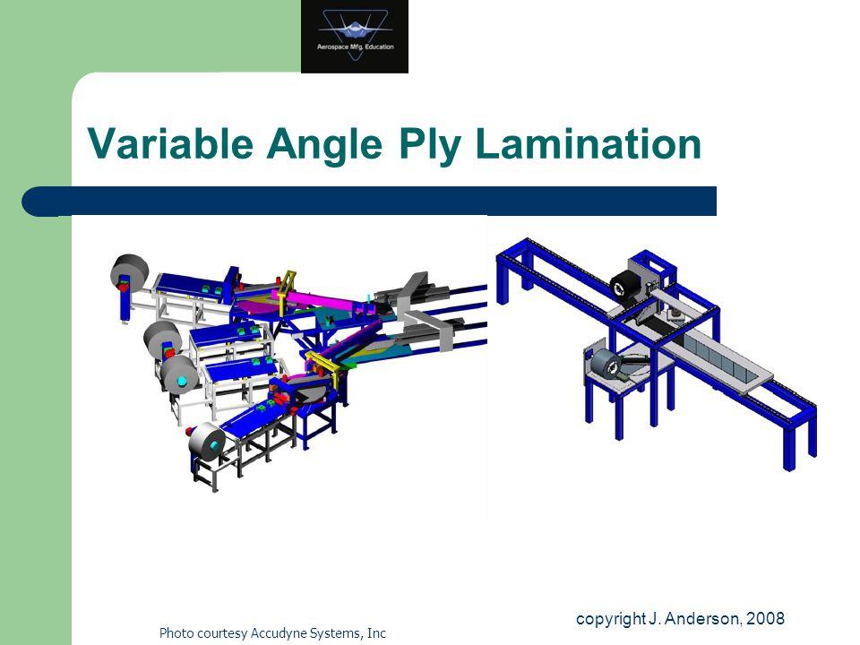 Variable Angle Ply Lamination copyright J. Anderson, 2008 Photo courtesy Accudyne Systems, Inc
