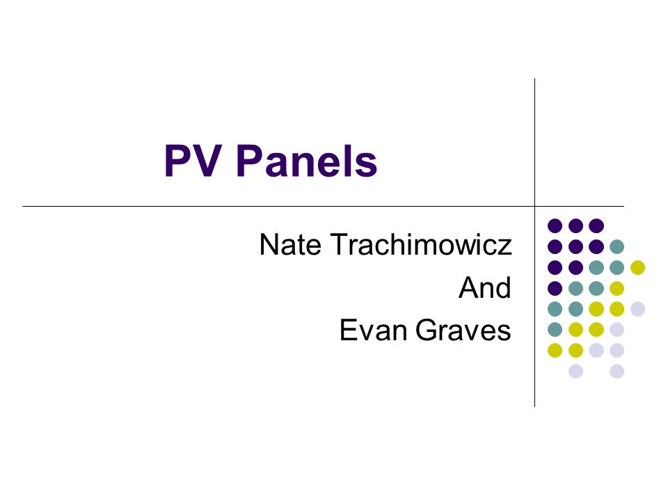PV Panels Nate Trachimowicz And Evan Graves