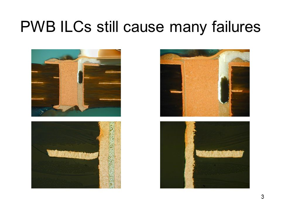 3 PWB ILCs still cause many failures