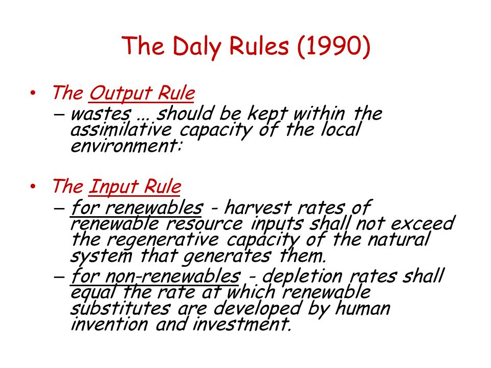 The Daly Rules (1990) The Output Rule – wastes...