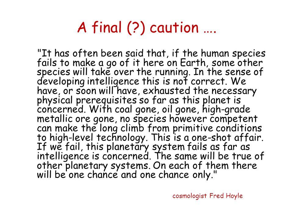 A final ( ) caution ….