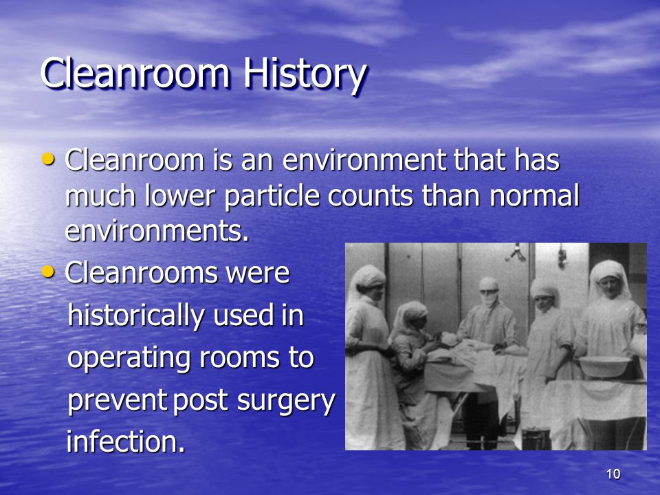 Cleanroom History Cleanroom is an environment that has much lower particle counts than normal environments. Cleanroom is an environment that has much