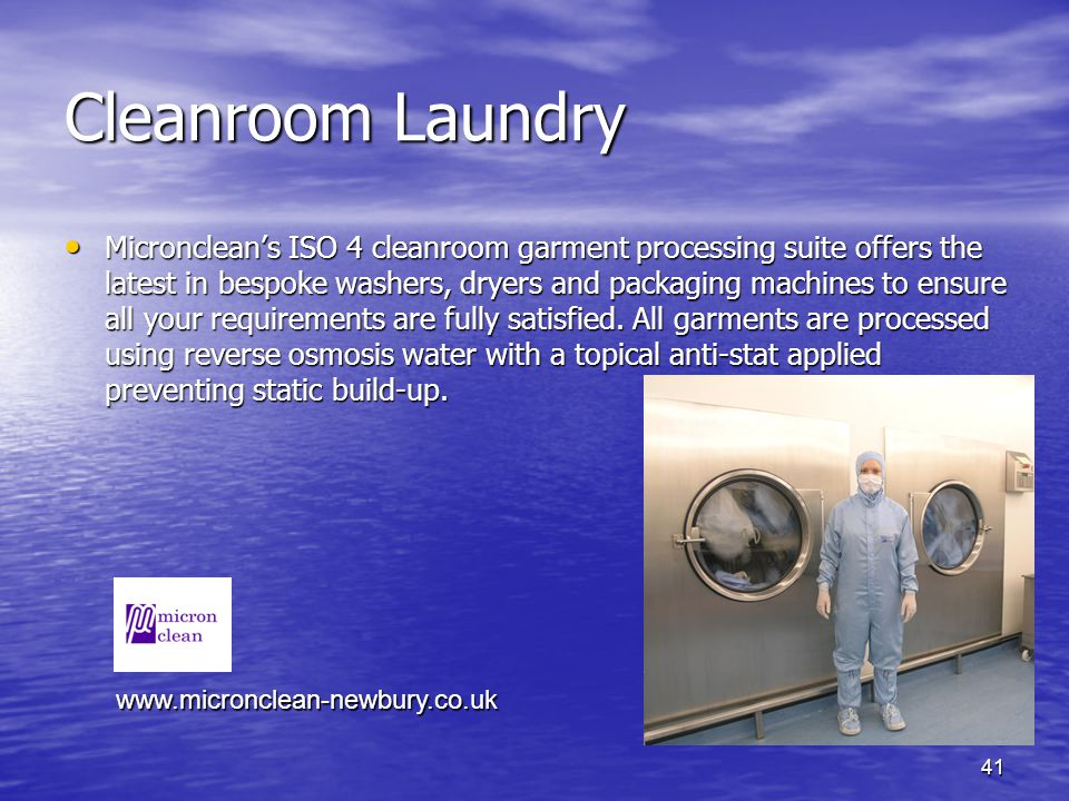 Cleanroom Laundry Microncleans ISO 4 cleanroom garment processing suite offers the latest in bespoke washers, dryers and packaging machines to ensure